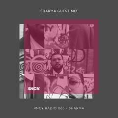 4NC¥ Radio - 065 -  SHARMA - 4NC¥ Guest Mix