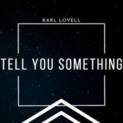 Tell You Something (demo)