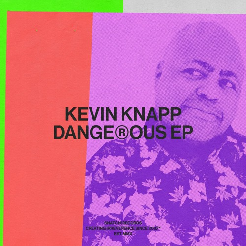 02 Kevin Knapp - Who's Down (Original Mix) [Snatch! Records]