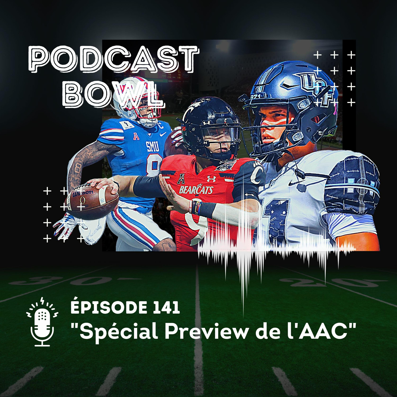 Podcast Bowl – Episode 141 : Spécial Preview de l'AAC