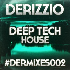DeRizzio | Deep - Tech House [DERMIXES002]