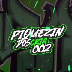 PIQUEZIN DOS CRIAS 002 - DJ RAYAN, DJ ZL & DJ JS DA BL Feat. MC PDR DA ENGENHA , MC DENNY & MC SACI