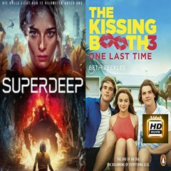 Superdeep & Kissing Booth 3 Watch Online now For FREE on your Laptops