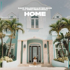 Zack Balance & BYRM ER3N feat. Anna Mercuriali - Home