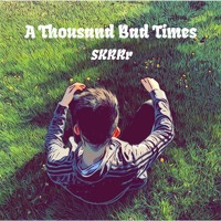 A Thousand Bad Times