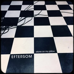 PCR007 - Eftersom - Alone On My Pillow