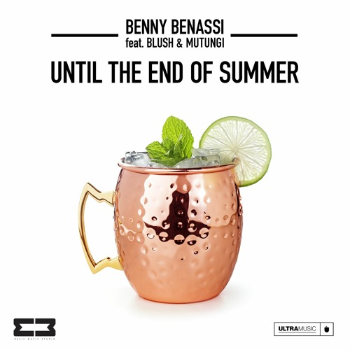 Benny Benassi Ft BLUSH & MUTUNGI - Until The End Of Summer