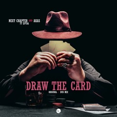 Next Chapter & Akas Ft MC Spyda - Draw The Card