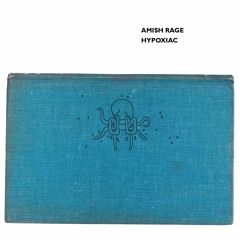 amish rage - hypoxiac