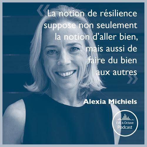 19. Cultiver sa résilience avec Alexia Michiels