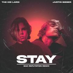 The Kid LAROI, Justin Bieber - Stay (Bad Reputation Remix)