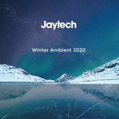 Jaytech - Winter Ambient 2020