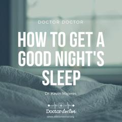 DD #233 - How to Get a Good Night's Sleep