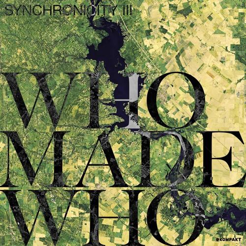 WhoMadeWho - Synchronicity III (Kompakt)