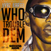 Who Trouble Dem