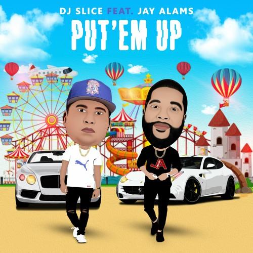 """Put""""em Up (Feat. Jay Alams )"""