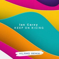 Ian Carey - Keep On Rising (Hilamo Radio Remix) Free Download