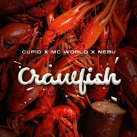 Cupid ft. MC World/Nebu-Crawfish