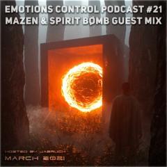Emotions Control Podcast #21 Mazen & SPIRIT BØMB Guest Mix [March 2021]