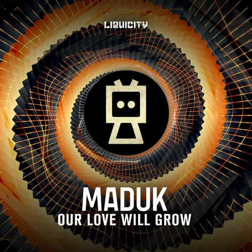 Maduk - Our Love Will Grow