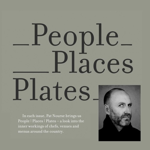 People   Places   Plates with Pat Nourse – On the Road Less Travelled – Josh Lewis