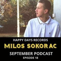Happy Days Records : Presents > Milos Sokorac *** SEPTEMBER PODCAST *** EPISODE 18