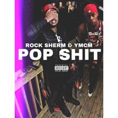YMCM - Pop Shit (feat. Rocky Sherm)