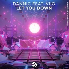 Dannic - Let You Down (ft. Viiq)