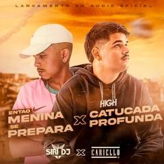 ENTÃO MENINA SE PREPARA X CATUCADA PROFUNDA [ SIRI DJ E CARIELLO DJ ] PEGA PEGA