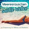 Meeresrauschen - sanfte Wellen zur Entspannung, für Wellness und Meditation