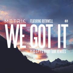 We Got It (feat. Rothwell)