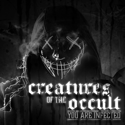 CREATURES OF THE OCCULT - YOU ARE INFECTED