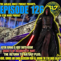 EP 126! KOTOR remake is official!!! Darth Revan FTW! Hasbro needs to regroup big time!