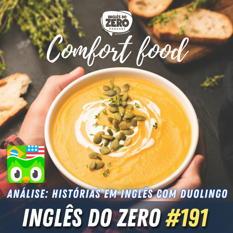 IDZ #191 - Histórias em Inglês com Duolingo | Comfort Food