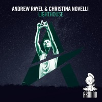 Andrew Rayel & Christina Novelli - Lighthouse (Original Mix)