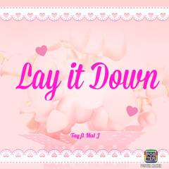 Tay Mal J - Lay It Down