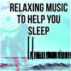 Relaxing Music to Help You Sleep