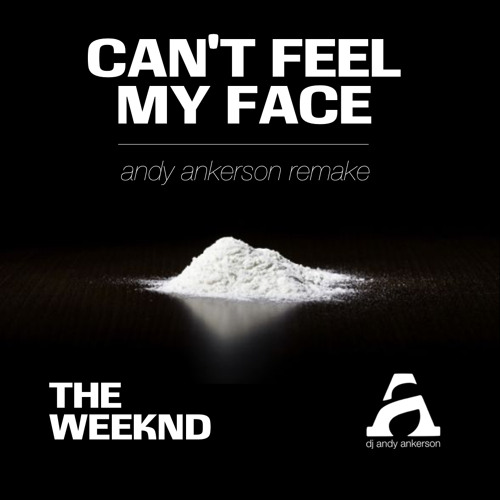 Can't feel my face (Andy Ankerson Remake LANDR)