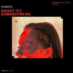 Shoot (Feat. Kamasutra 9G) (Prod. Slitgod)