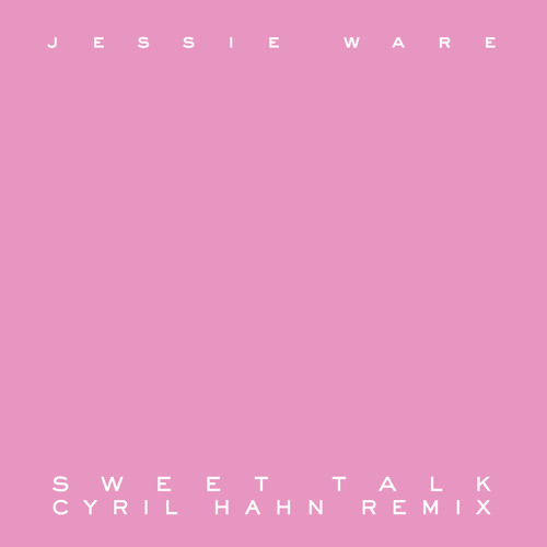 Sweet Talk (Cyril Hahn Remix)