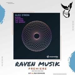 PREMIERE: Alex O'Rion - The Serpent (Original Mix) [Meanwhile]