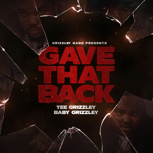 Gave That Back (feat. Baby Grizzley)