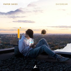 Paper Skies - Daydream