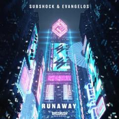 Subshock & Evangelos - Runaway