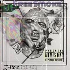 FREE SMOKE - Z-COLE - Prod. By - MILLY