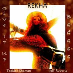Give It Up - Music by TexMex Shaman | Bass by Jeff Roberts | Music+Lyrics by REKHA IYERN [Fe]