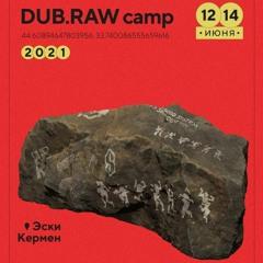 DUB.RAW Camp 2021 Special Mix Series
