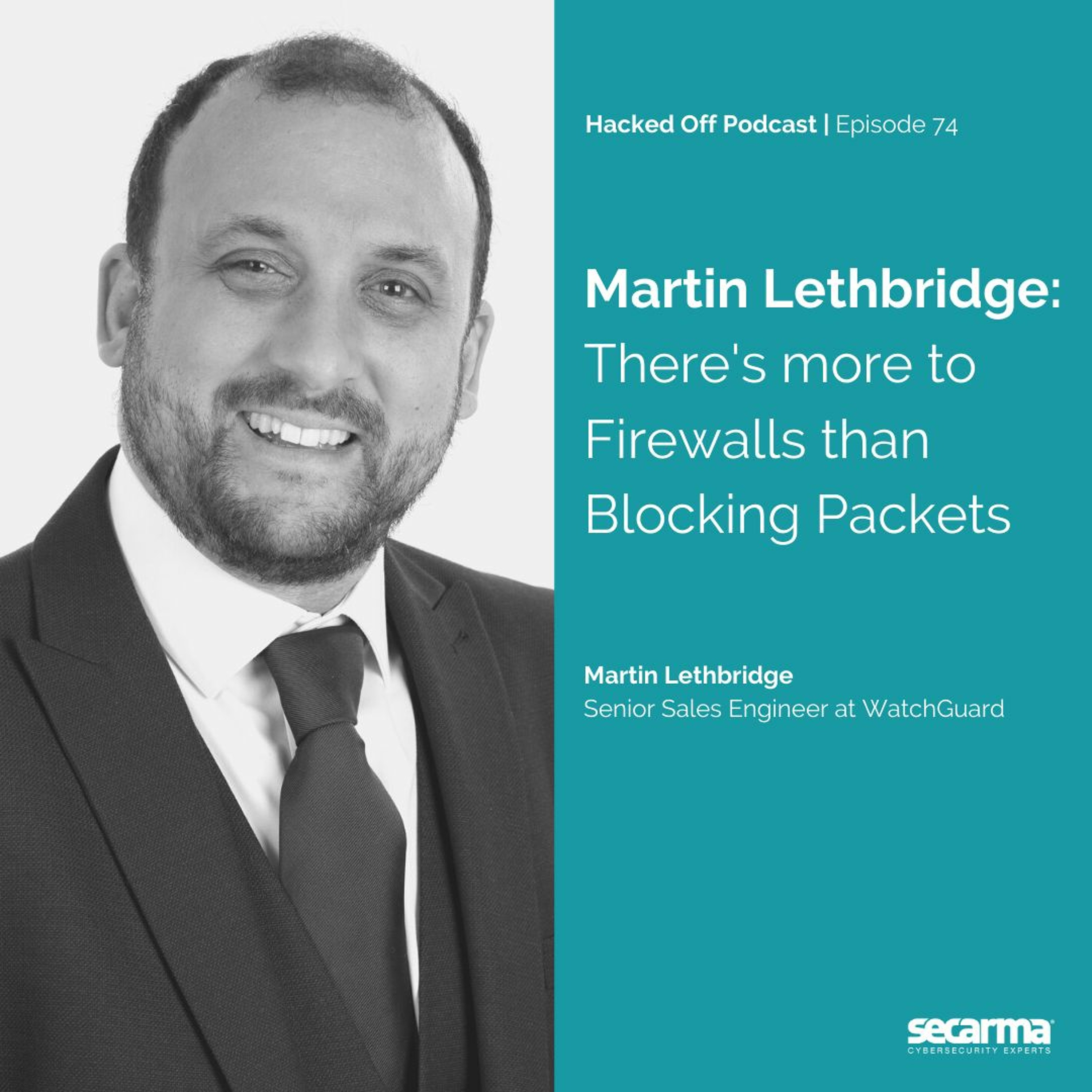 074. Martin Lethbridge: There's more to Firewalls than Blocking Packets