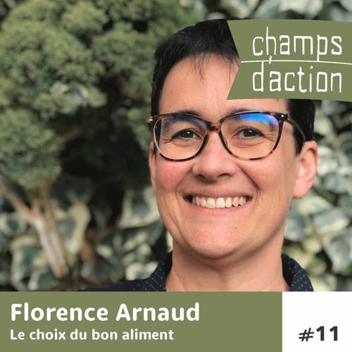 CHAMPS D'ACTION - Saison 1 - Ep.11 - Florence Arnaud, le choix du bon aliment.