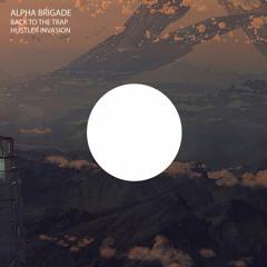 Alpha Brigade - Back To The Trap (Original Mix) (Free Promo Download)